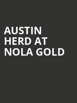 Austin Herd at NOLA Gold at Shrine on Airline