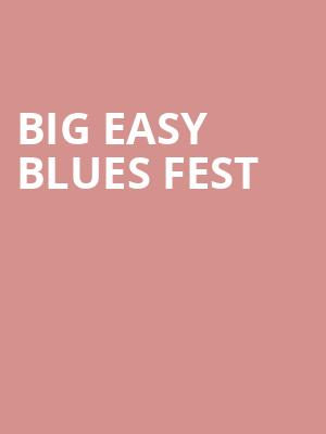 Big Easy Blues Fest at Uno Lakefront Arena