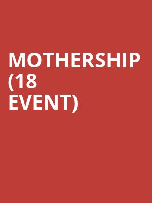Mothership (18+ Event) at Southport Music Hall