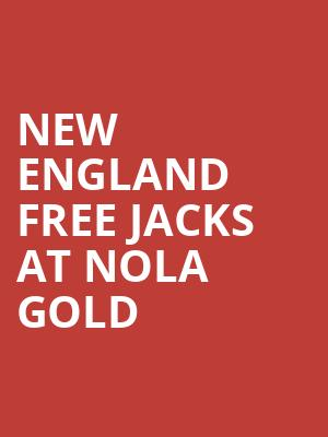 New England Free Jacks at NOLA Gold at Shrine on Airline