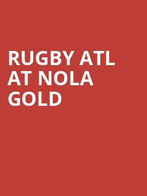 Rugby ATL at NOLA Gold at Shrine on Airline