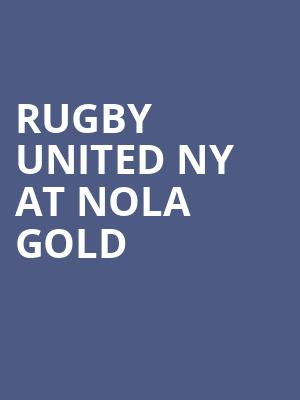 Rugby United NY at NOLA Gold at Shrine on Airline