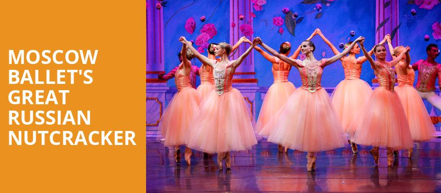 Moscow Ballets Great Russian Nutcracker, Saenger Theatre, New Orleans