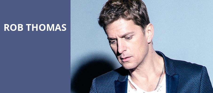 Rob Thomas, Saenger Theatre, New Orleans