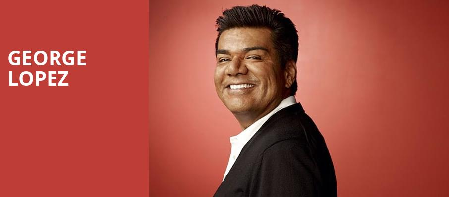 George Lopez, Saenger Theatre, New Orleans