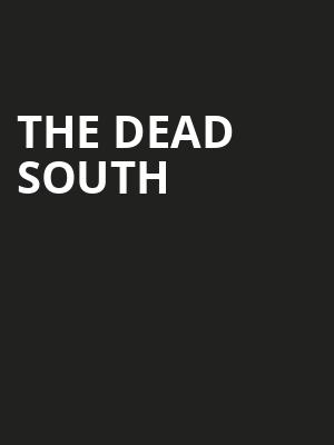 The Dead South Poster