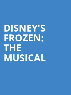 Disneys Frozen The Musical, Saenger Theatre, New Orleans