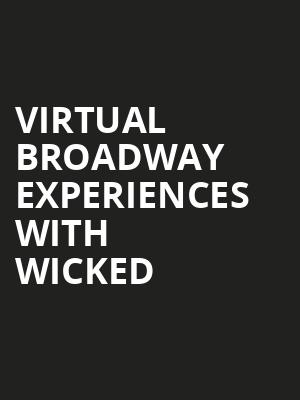 Virtual Broadway Experiences with WICKED, Virtual Experiences for New Orleans, New Orleans
