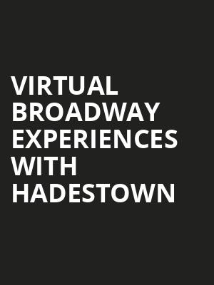 Virtual Broadway Experiences with HADESTOWN, Virtual Experiences for New Orleans, New Orleans